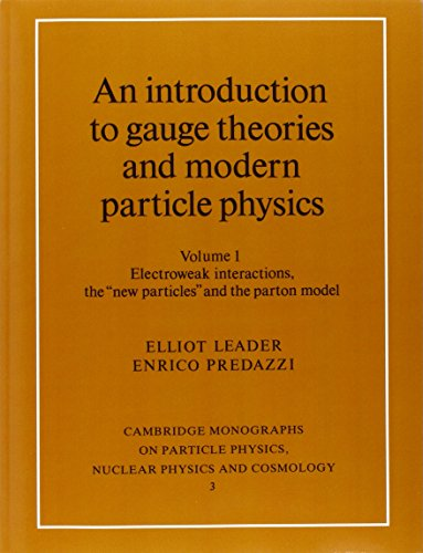 PDF An Introduction to Gauge Theories and Modern Particle Physics Vol 1 Cambridge Monographs on Particle Physics Nuclear Physics and Cosmology