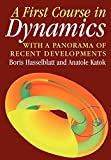 A First Course in Dynamics : with a Panorama of Recent Developments  by Boris Hasselblatt and Anatole Katok