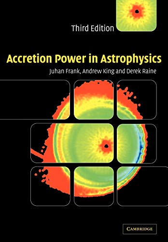 Accretion Power in Astrophysics, Frank, Juhan; King, Andrew; Raine, Derek