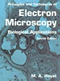 Principles and Techniques of Electron Microscopy: Biological Applications - book cover picture