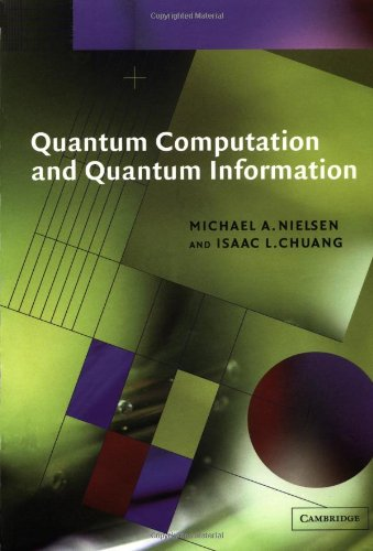 Quantum   Computation and Quantum Information by Michael A. Nielsen (Author), Isaac L. Chuang (Author)