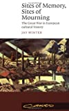 Sites of memory sites of mourning: the great war in European cultural history (Canto S.)