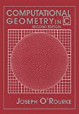 Computational Geometry in C (Cambridge Tracts in Theoretical Computer Science) by Joseph O'Rourke