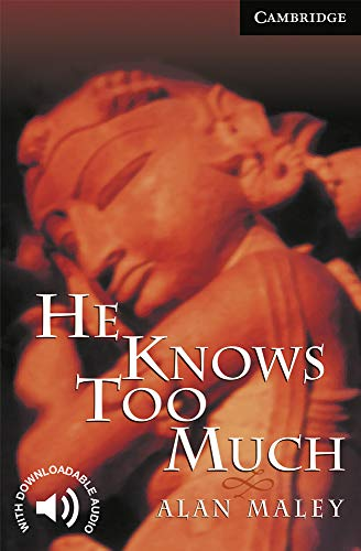 He Knows Too Much Level 6 (Cambridge English Readers)