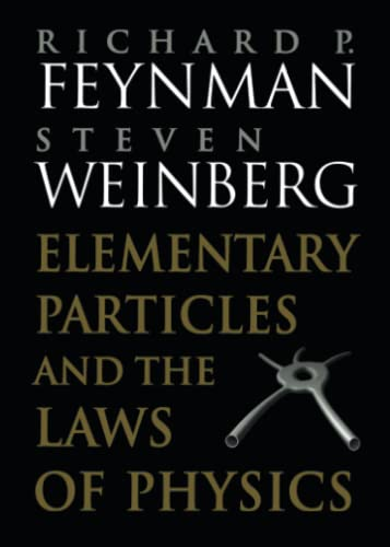 Elementary Particles and the Laws of Physics: The 1986 Dirac Memorial Lectures by Richard P. Feynman (Author), Steven Weinberg (Author)