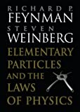 Elementary Particles and the Laws of Physics: The 1986 Dirac Memorial Lectures by Richard P. Feynman, Steven Weinberg