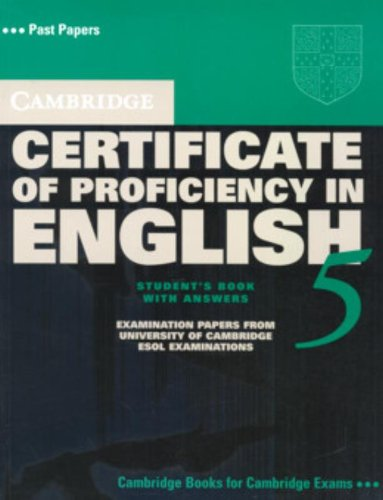 Cambridge Certificate of Proficiency in English 5 Student's Book with Answers: Examination Papers from University of Cambridge ESOL Examinations (CPE Practice Tests)