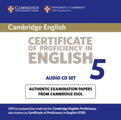 Cambridge Certificate of Proficiency in English 5 Audio CD Set (2 CDs): Examination Papers from University of Cambridge ESOL Examinations (CPE Practice Tests)