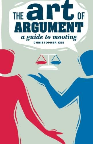 Mooting legal skills and research oxford libguides at oxford the art of argument a guide to mooting by christopher kee altavistaventures Choice Image