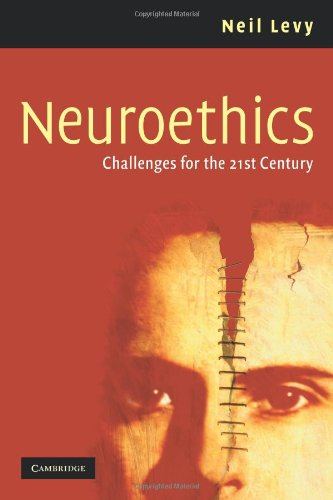 Neuroethics: Challenges for the 21st Century, by Levy, N.