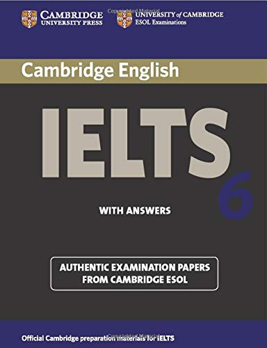 Cambridge IELTS 6 Student's Book with answers: Examination papers from University of Cambridge ESOL Examinations (IELTS Practice Tests)