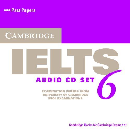 Cambridge IELTS 6 Audio CDs: Examination papers from University of Cambridge ESOL Examinations (IELTS Practice Tests) (No. 6)