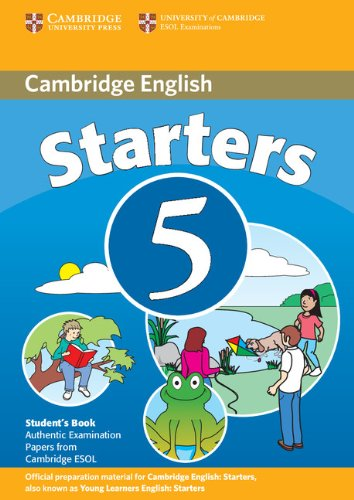 Cambridge Young Learners English Tests Starters 5 Student's Book: Examination Papers from the University of Cambridge ESOL Examinations (No. 5)