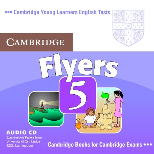 Cambridge Young Learners English Tests Flyers 5 Audio CD: Examination Papers from the University of Cambridge ESOL Examinations (No. 5)