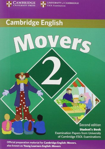 Cambridge Young Learners English Tests Movers 2 Student's Book: Examination Papers from the University of Cambridge ESOL Examinations