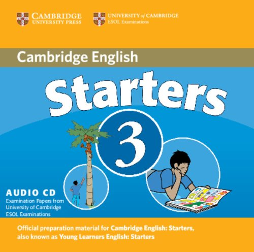 Cambridge Young Learners English Tests Starters 3 Audio CD: Examination Papers from the University of Cambridge ESOL Examinations