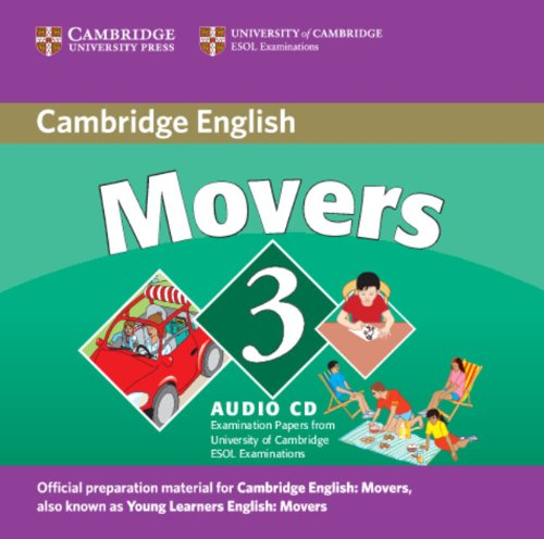 Cambridge Young Learners English Tests Movers 3 Audio CD: Examination Papers from the University of Cambridge ESOL Examinations