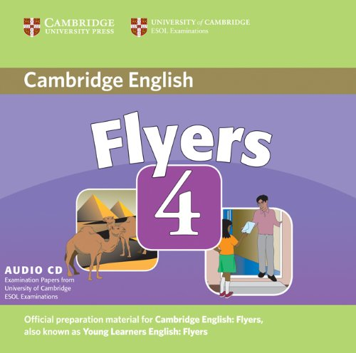 Cambridge Young Learners English Tests Flyers 4 Audio CD: Examination Papers from the University of Cambridge ESOL Examinations