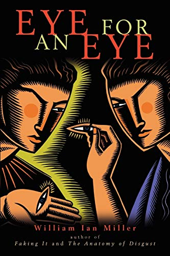 Eye for an Eye, by Miller, W.I.