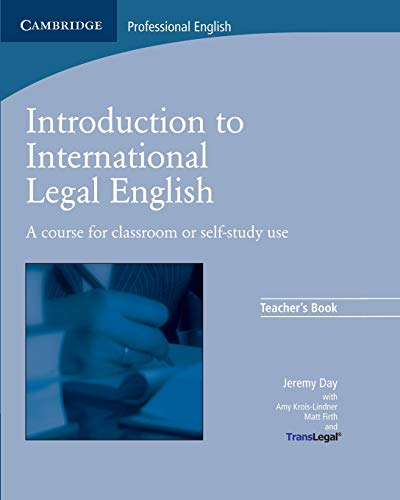 Introduction to International Legal English Teacher's Book: A Course for Classroom or Self-Study Use