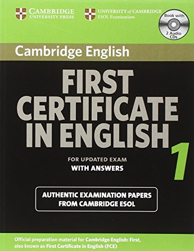 Cambridge First Certificate in English 1 for Updated Exam Self-study Pack: Official Examination Papers from University of Cambridge ESOL Examinations (FCE Practice Tests)