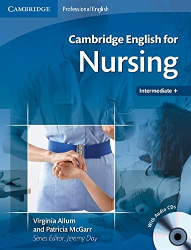 Cambridge English for Nursing Intermediate Plus Student's Book with Audio CDs (2) (Cambridge English for Series)