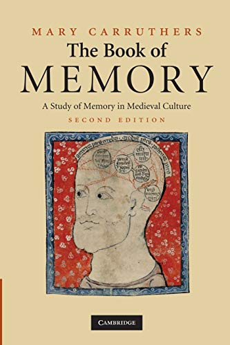 The Book of Memory: A Study of Memory in Medieval Culture (Cambridge Studies in Medieval Literature)