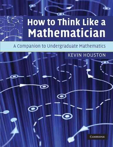 779. How to Think Like a Mathematician: A Companion to Undergraduate Mathematics