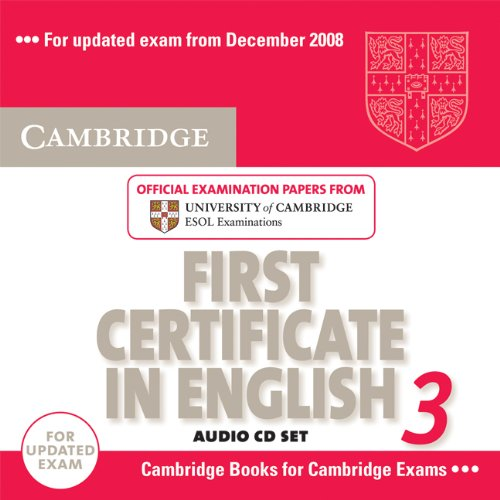 Cambridge First Certificate in English 3 for Updated Exam Audio CDs (2): Examination Papers from University of Cambridge ESOL Examinations (FCE Practice Tests)
