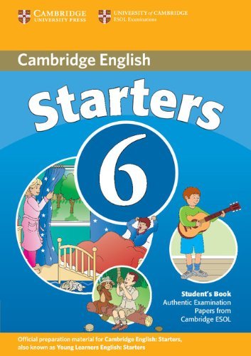 Cambridge Young Learners English Tests 6 Starters Student's Book: Examination Papers from University of Cambridge ESOL Examinations (No. 6)
