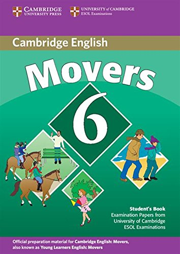 Cambridge Young Learners English Tests 6 Movers Student's Book: Examination Papers from University of Cambridge ESOL Examinations (No. 6)