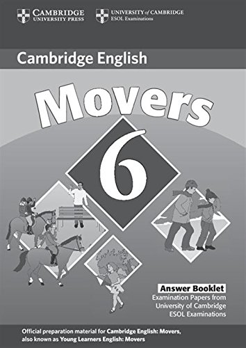 Cambridge Young Learners English Tests 6 Movers Answer Booklet: Examination Papers from University of Cambridge ESOL Examinations (No. 6)