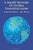 A Short History of Global Evangelicalism book cover