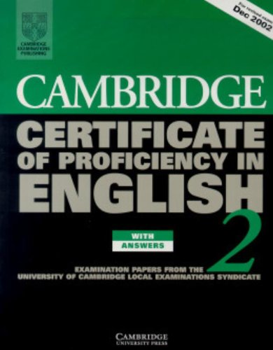 Cambridge Certificate of Proficiency in English 2 Student's Book with Answers: Examination papers from the University of Cambridge Local Examinations Syndicate (CPE Practice Tests) (Bk.2)