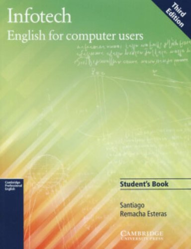 Infotech Student's Book: English for Computer Users (Cambridge Professional English)