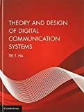 Theory and Design of Digital Communication Systems
