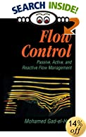 Flow Control: Passive, Active, and Reactive Flow Management by Mohamed Gad-el-Hak The subject of flow control is broadly introduced in this chapter, leaving much of the details to the subsequent chapters of the book...