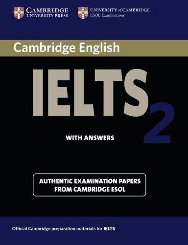 Cambridge IELTS 2 Student's Book with Answers: Examination Papers from the University of Cambridge Local Examinations Syndicate (IELTS Practice Tests)