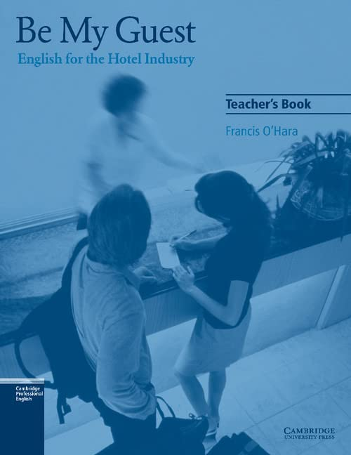 Be My Guest Teacher's Book: English for the Hotel Industry