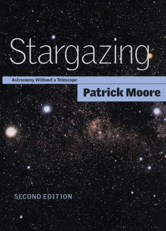Stargazing: Astronomy without a Telescope, Moore, Patrick
