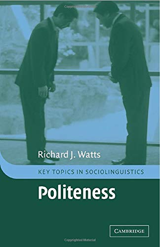 Politeness (Key Topics in Sociolinguistics)