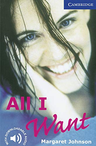 All I Want Level 5 (Cambridge English Readers)