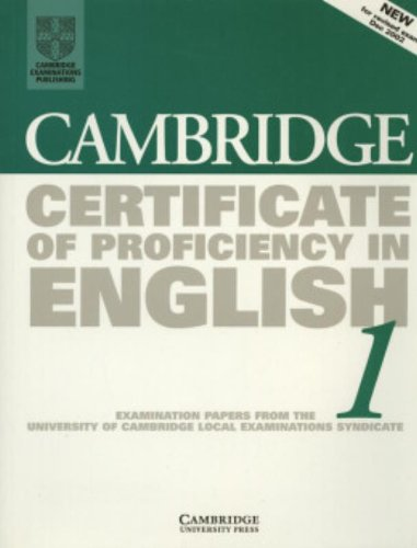 Cambridge Certificate of Proficiency in English 1 Student's Book: Examination papers from the University of Cambridge Local Examinations Syndicate (CPE Practice Tests) (Bk.1)
