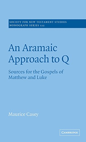 An Aramaic Approach to Q: Sources for the Gospels of Matthew and Luke