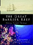 The Great Barrier Reef : History, Science, Heritage