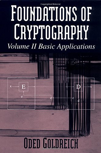 Foundations of Cryptography Volume II Basic Applications - Oded Goldreich
