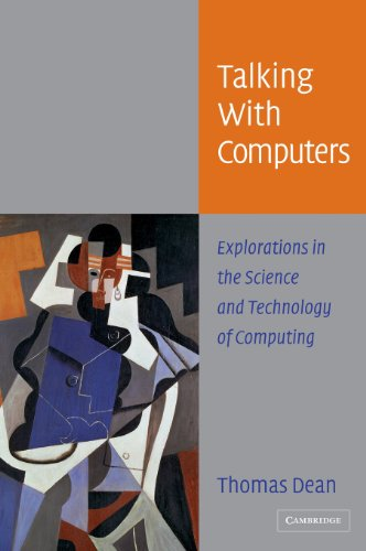 Talking with Computers: Explorations in the Science and Technology of Computing, Dean, Thomas