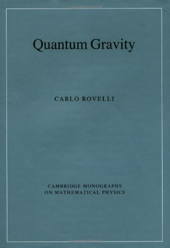 Quantum Gravity (Cambridge Monographs on Mathematical Physics)