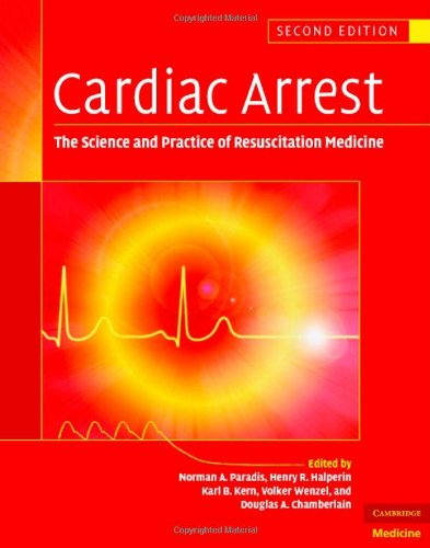 CARDIAC ARREST: THE SCIENCE AND PRACTICE OF RESUSCITATION MEDICINE