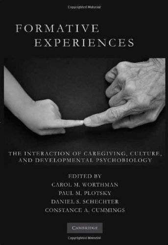 PDF Formative Experiences The Interaction of Caregiving Culture and Developmental Psychobiology